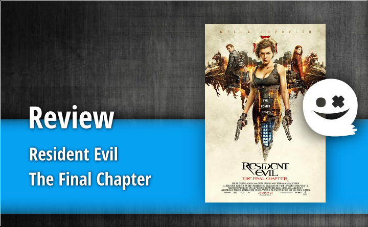 Review – Resident Evil 6: The Final Chapter
