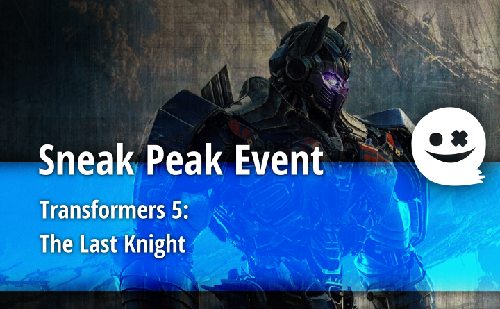 """Transformers 5: The Last Knight"" Sneak Peak Event"