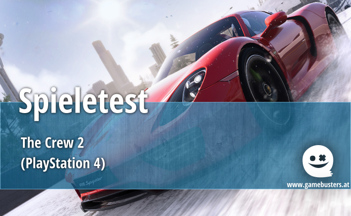 Spieletest – The Crew 2 (PlayStation 4)
