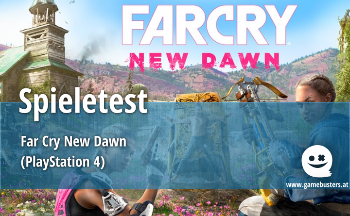 Spieletest – Far Cry New Dawn (PlayStation 4)