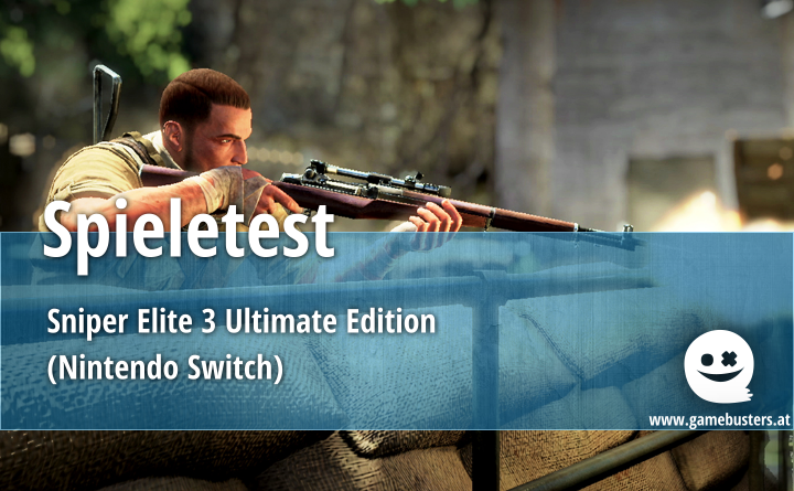 Spieletest – Sniper Elite 3 Ultimate Edition (Nintendo Switch)